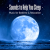 Sounds to Help You Sleep – Music for Bedtime, Baby Sleep, Nap Time, Relaxation, Healing Meditation & Nature Sounds - Trouble Sleeping Music Universe
