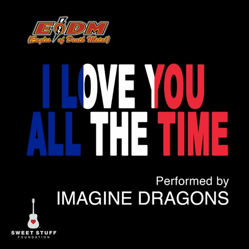 Imagine Dragons - I Love You All the Time (Play It Forward Campaign) - Single