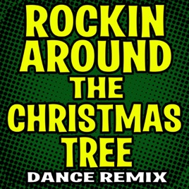 Rockin' Around the Christmas Tree (Dance Remix) - Single by ...