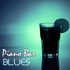 Piano Bar Blues - Romantic Pianobar Music, Smooth Jazz Piano Chillout Club Background Songs