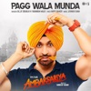 Pagg Wala Munda From Ambarsariya Single