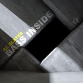 AC Slater - Bass Inside
