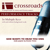 God Wants To Hear You Sing (Made Popular By Greater Vision) [Performance Track] - EP