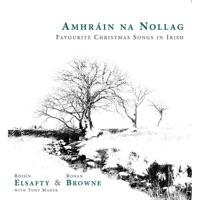 Amhráin Na Nollag: Favourite Christmas Songs In Irish by Roisin Elsafty, Ronan Browne & Tony Maher on Apple Music