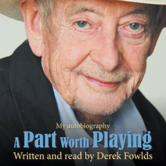 A Part Worth Playing: My Autobiography (Unabridged)
