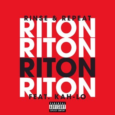 Rinse repeat riton перевод ft kah lo песни.