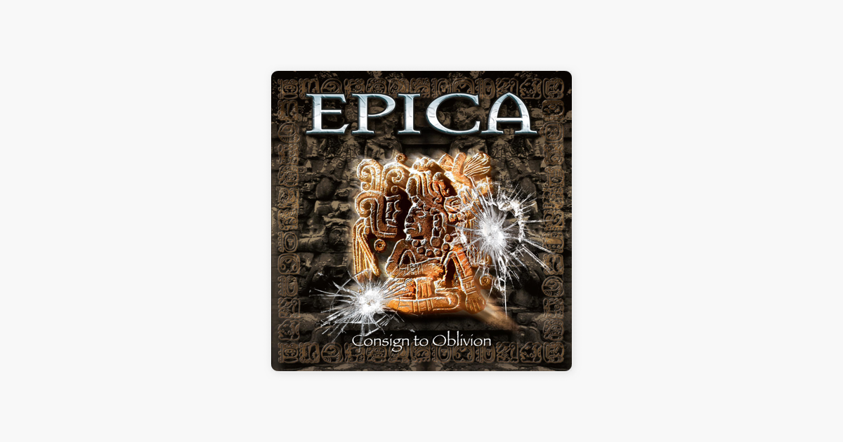 consign to oblivion expanded edition by epica on apple music