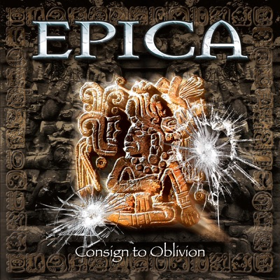 Consign to Oblivion (Expanded Edition) - Epica