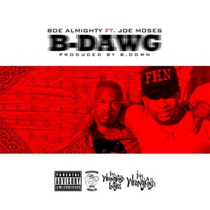 B-Dawg (feat. Joe Moses) - Single Mp3 Download