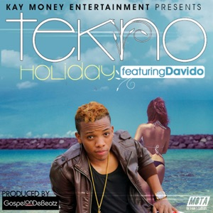 Tekno - Holiday feat. Davido