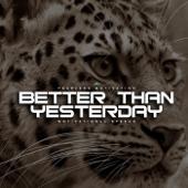 Better Than Yesterday (Motivational Speech)
