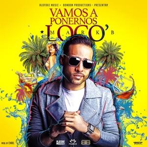 Mark B - Vamos a Ponernos Locos - Line Dance Music