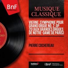 Vierne: Symphonie pour grand orgue No. 2, Op. 20 (Aux grandes orgues de Notre-Dame de Paris) [Mono Version]