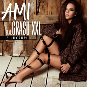 Ami - 3 lucruri feat. Grasu XXL