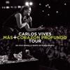 Más + Corazón Profundo Tour: En Vivo Desde la Bahía de Santa Marta, Carlos Vives