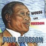 Paul Robeson - Freedom Train (Welsh Transatlantic Concert)