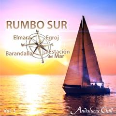 Andalucía Chill - Rumbo Sur, Vol. 3