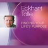 Eckhart Tolle - Finding Your Life's Purpose artwork