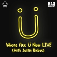 Where Are Ü Now LIVE (with Justin Bieber) - Single Mp3 Download