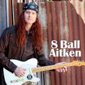 8 Ball Aitken - She's Going to Mexico, I'm Going to Jail