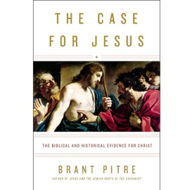 The Case for Jesus: The Biblical and Historical Evidence for Christ (Unabridged) - Brant Pitre & Robert Barron - afterword mp3 listen download