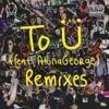 To Ü (feat. AlunaGeorge) [Remixes] - EP
