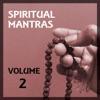 Spiritual Mantras Vol 2