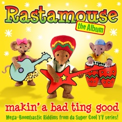 Rastamouse - The Album (Makin' a Bad Ting Good)[Music from the Original TV Series]
