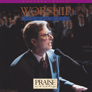 Don Moen - I Just Want To Be Whee You Are