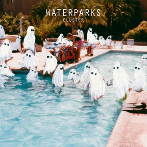 Waterparks - Cluster - EP