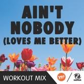 Ain't Nobody (Loves Me Better) [feat. Duffy] [B Workout Mix] - Single
