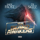 Jakk Frost & DJ Skizz - The Beard Awakens