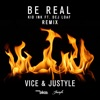 Be Real feat Dej Loaf Vice Remix Single