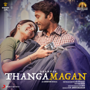 Thangamagan (Original Motion Picture Soundtrack) - EP - Anirudh Ravichander - Anirudh Ravichander