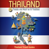 Thailand Travel Guides - Thailand: 25 Things You Must Do in Thailand: Thailand Travel Guide (Unabridged)  artwork