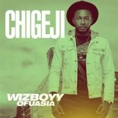 Wizboyy Ofuasia - Chigeji