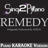 Remedy (Originally Performed by Adele) [Piano Karaoke Version]