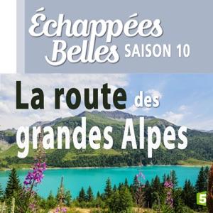 La route des grandes Alpes - Episode 1