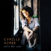 Cyrille Aimée - There's a Lull in My Life