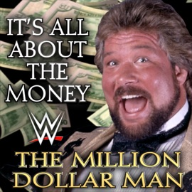 Wwe It S All About The Money The Million Dollar Man Ted Dibiase