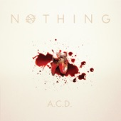 Nothing - A.C.D. (Abcessive Compulsive Disorder)