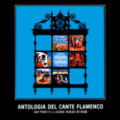 Antología del Cante Flamenco, Vol. 1 y 2 (Remasterizado 2015)