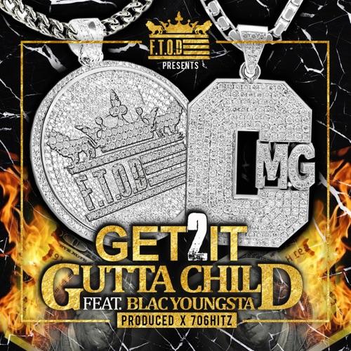 Gutta Child - Get 2 It (Remix) [feat. Blac Youngsta] - Single