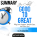 Ant Hive Media - Summary: Jim Collins' Good to Great: Why Some Companies Make the Leap...and Others Don't (Unabridged)