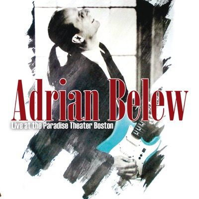 Live at the Paradise Theater ,Boston MA - July 18th 1989 - Adrian Belew
