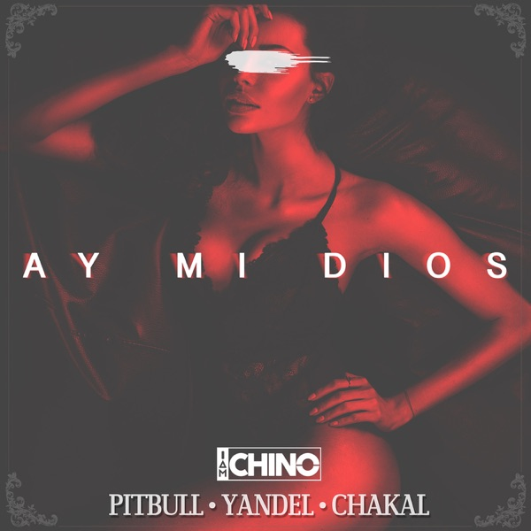 Yandel - Ay Mi Dios (Ft Pitbull & Chacal)