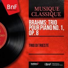 Brahms: Trio pour piano No. 1, Op. 8 (Mono Version)