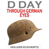 Holger Eckhertz - D DAY Through German Eyes: The Hidden Story of June 6th 1944 (Unabridged)  artwork