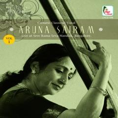 Aruna Sairam, Vol. 1 (Live at Sree Rama Seva Mandali, Bangalore)