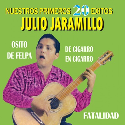 Nuestros Primeros 20 Éxitos - Julio Jaramillo